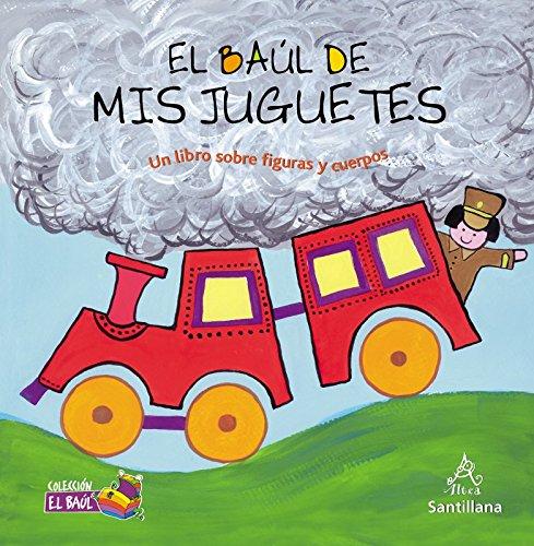 9781603962506: El baúl de mis juguetes / My Toys Treasure Chest: Un Libro Sobre Figuras Y Cuerpos / a Book About Shapes and Solids (Colección El Baúl / Treasure Chest Collection) (Spanish Edition)