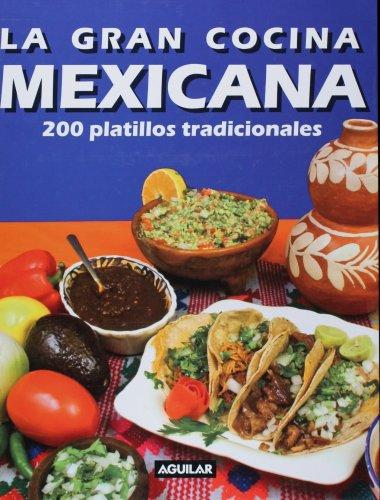 9781603962513: La gran cocina mexicana (Spanish Edition)