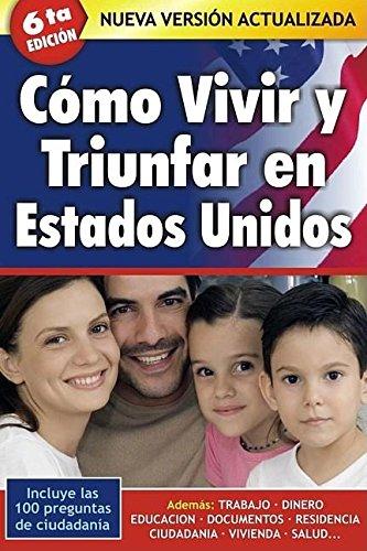 9781603962537: Cómo Vivir y Triunfar en Estados Unidos (Spanish Edition)