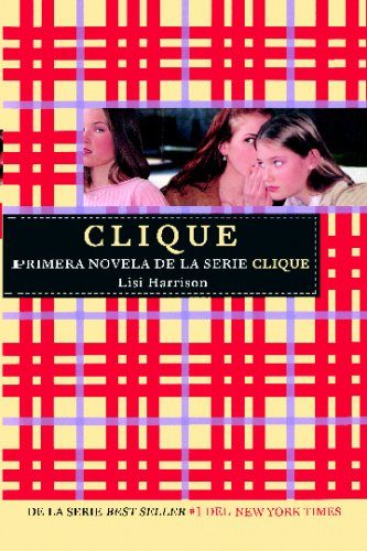 Clique (Spanish Edition) (1603963200) by Lisi Harrison