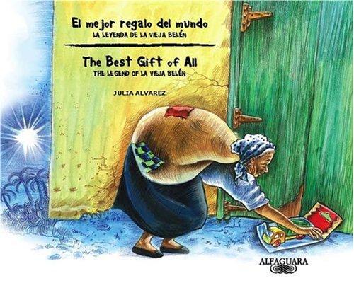 9781603963251: El mejor regalo del mundo: La Leyenda De La Vieja Belen / The Best Gift of All: The Legend of La Vieja Belen (Bilingual Edition) (Spanish Edition)