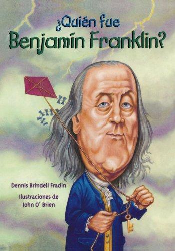 9781603964289: Quien fue Benjamin Franklin? / Who Was Benjamn Franklin? (Spanish Edition) (¿Quién fue...? / Who Was...?)