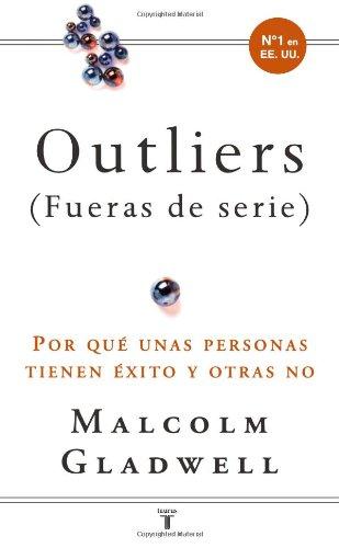 9781603966160: Outliers/ Outliers: por que unas personas tienen exito y otras no (Spanish Edition)