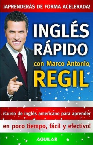 9781603966276: Ingles rapido con Marco Antonio Regil /Fast English with Marco Antonio Regil (Spanish Edition) (Ingls Rpido Con Marco Antonio Regil)