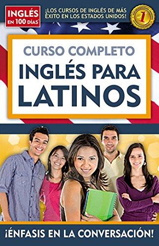 9781603969413: Curso completo ingles para latinos (Ingles En 100 Dias / English in 100 Days) (Spanish Edition)