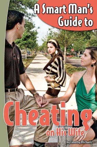9781604022667: A Smart Man's Guide to Cheating on His Wife