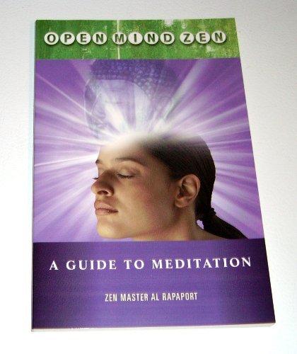 Open Mind Zen a Guide to Meditation: Al Rapaport