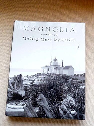 9781604023770: Magnolia, Making More Memories (Magnolia, Volume 2)