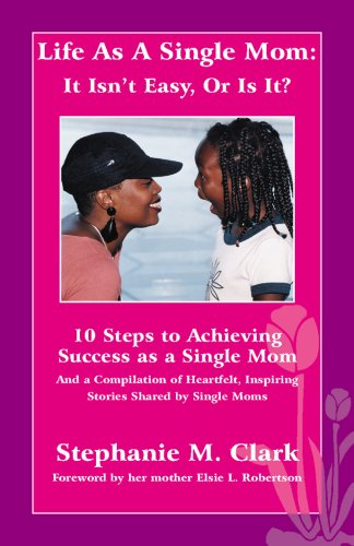 9781604024470: Life As A Single Mom: It Isn't Easy, Or Is It?