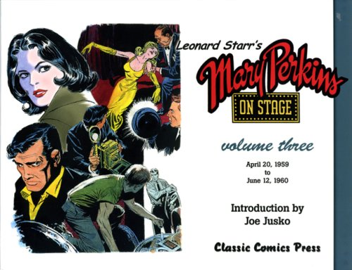 Leonard Starr's Mary Perkins On Stage, Volume 3