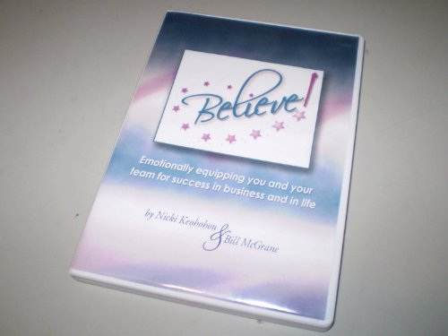 9781604027600: Believe! Emotionally Equipping You and Your Team for Success in Business and Life