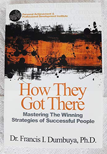 9781604027877: How They Got There: Mastering the Winning Strategies of Successful People