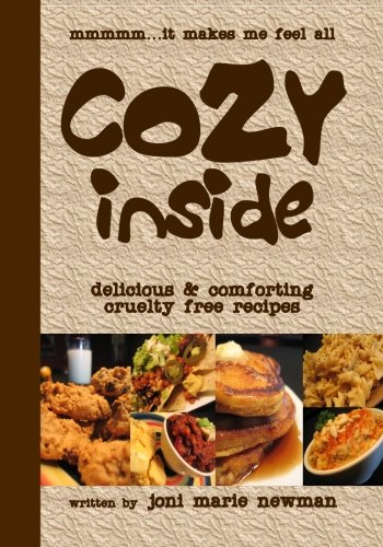 9781604028959: Cozy Inside: Delicious And Comforting Cruelty Free Recipes.