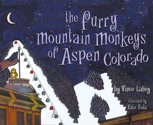 The Furry Mountain Monkeys of Aspen Colorado: Vince Lahey; Katie Viola