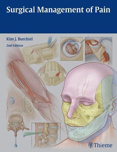 Surgical Management of Pain: Kim J. Burchiel