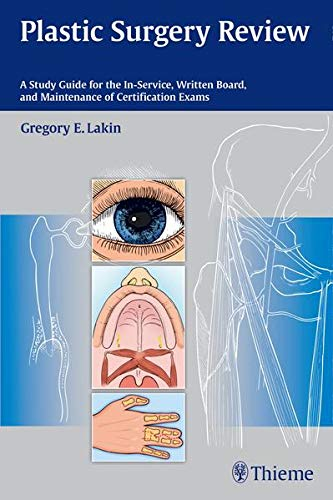 9781604068368: Plastic Surgery Review: A Study Guide for the In-Service, Written Board, and Maintenance of Certification Exams