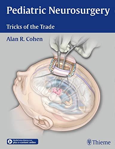 Pediatric Neurosurgery: Tricks of the Trade: Alan R. Cohen
