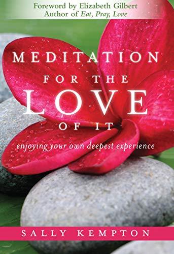 Meditation for the Love of it: Sally Kempton