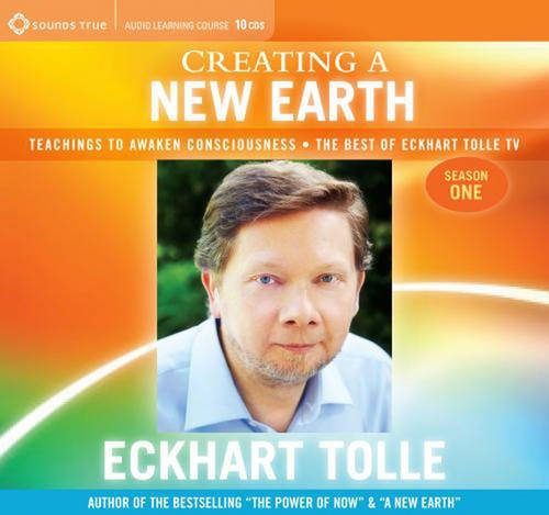 9781604070941: Creating a New Earth: Teachings to Awaken Consciousness: The Best of Eckhart Tolle TV, Season One
