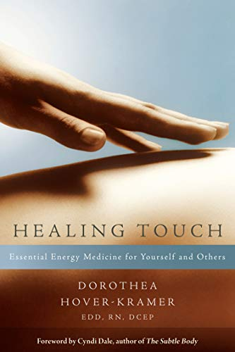 9781604074529: Healing Touch: Essential Energy Medicine for Yourself and Others