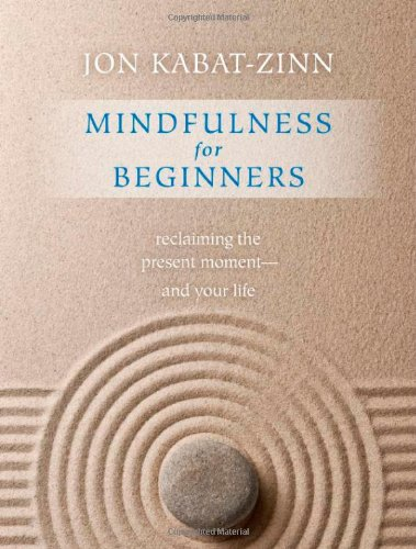 Mindfulness for Beginners: Reclaiming the Present Moment and Your Life.