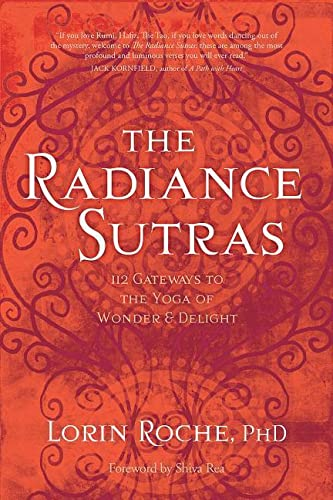 9781604076592: The Radiance Sutras: 112 Gateways to the Yoga of Wonder and Delight (English and Sanskrit Edition)