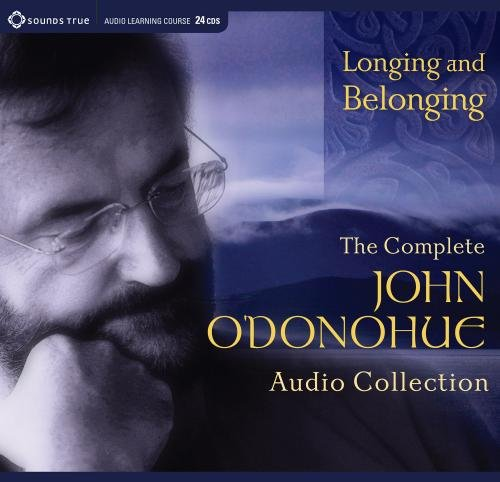 9781604076677: Longing and Belonging: The Complete John O'Donohue Audio Collection