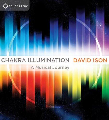Chakra Illumination: A Musical Journey: Ison, David