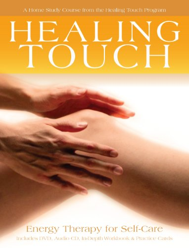 The Healing Touch Home Study Course: Energy Therapy for Self-Care