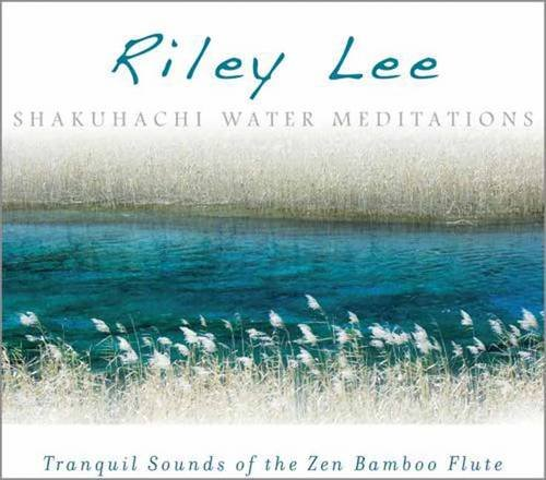 9781604077162: Shakuhachi Water Meditations: Tranquil Sounds of the Zen Bamboo Flute