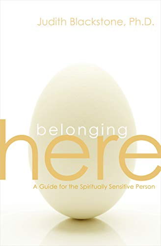 9781604077964: Belonging Here: A Guide for the Spiritually Sensitive Person
