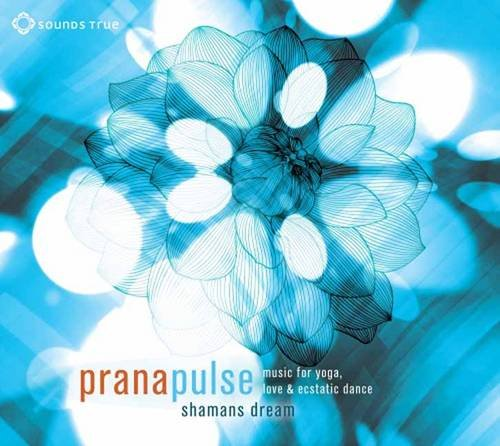 9781604078480: Prana Pulse: Music for Yoga, Love, and Ecstatic Dance
