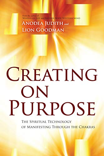 9781604078527: Creating on Purpose: The Spiritual Technology of Manifesting Through the Chakras