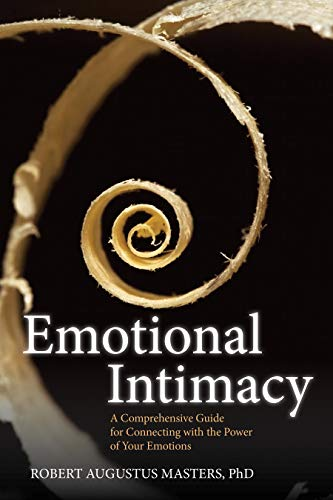 9781604079395: Emotional Intimacy: A Comprehensive Guide for Connecting with the Power of Your Emotions