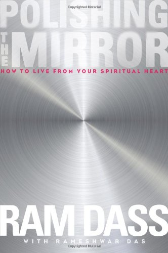 9781604079678: Polishing the Mirror: How to Live from Your Spiritual Heart