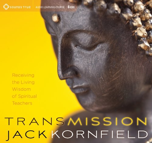 Transmission: Receiving the Living Wisdom of Spiritual Teachers (1604079797) by Jack Kornfield