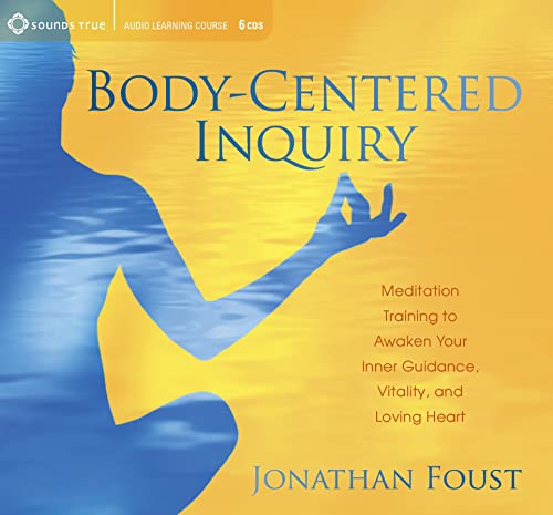 9781604079838: Body-Centered Inquiry: Meditation Training to Awaken Your Inner Guidance, Vitality, and Loving Heart
