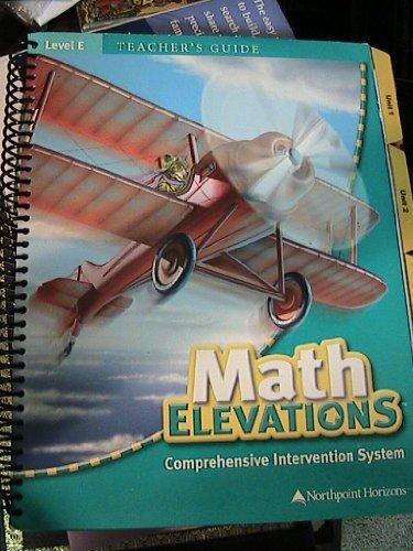 9781604100143: MATH ELEVATIONS TEACHER'S GUIDE LEVEL E (COMPREHENSIVE INTERVENTION SYSTEM)