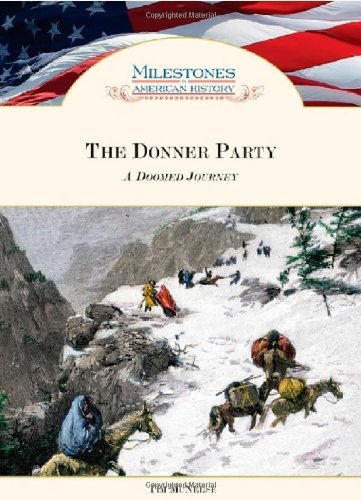 The Donner Party: A Doomed Journey (Milestones