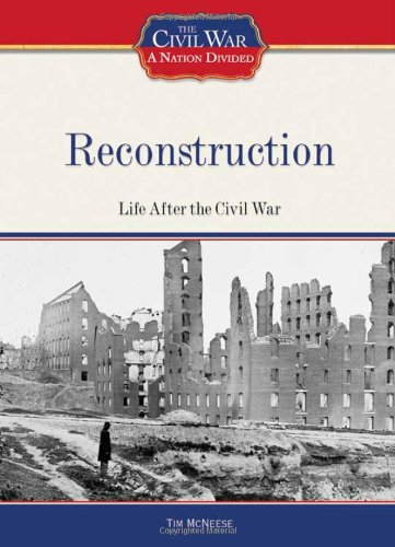 9781604130355: Reconstruction: Life After the Civil War (The Civil War: A Nation Divided)