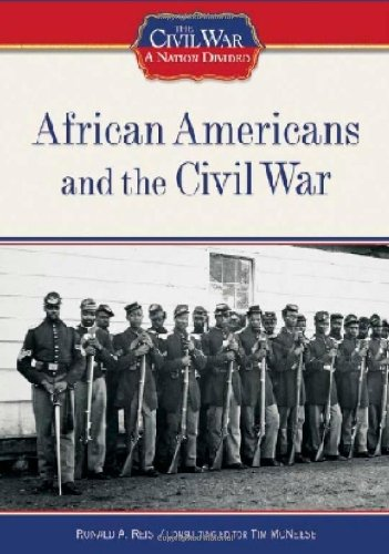 African Americans and the Civil War (Civil War: A Nation Divided)