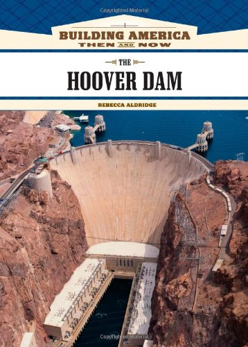 9781604130690: The Hoover Dam (Building America: Then and Now)