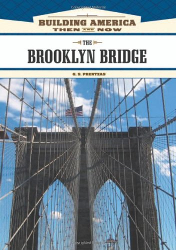 9781604130737: The Brooklyn Bridge (Building America: Then and Now)