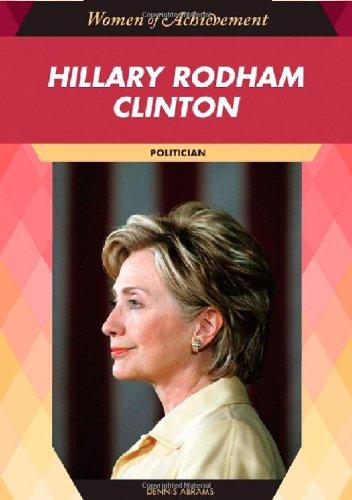 Hillary Rodham Clinton: Politician (Women of Achievement: Dennis Abrams