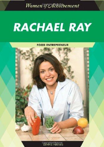 Rachael Ray: Food Entrepreneur (Women of Achievement: Dennis Abrams