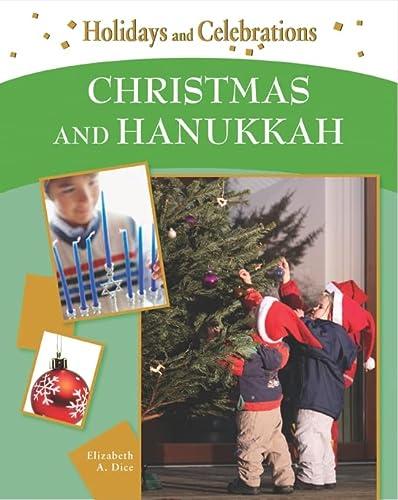 Christmas and Hanukkah (Holidays and Celebrations): Elizabeth A. Dice