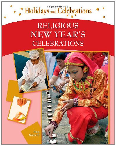 Religious New Year's Celebrations (Holidays and Celebrations): Morrill, Ann