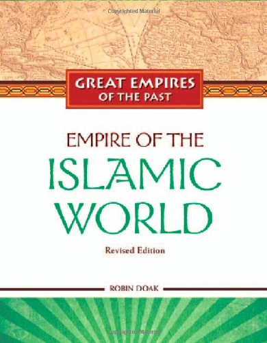 9781604131611: Empire of the Islamic World (Great Empires of the Past)