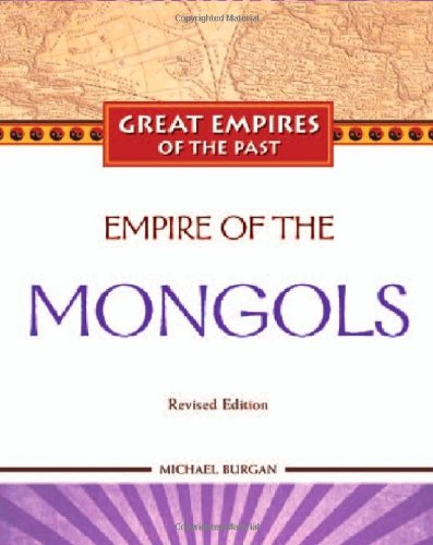 9781604131635: Empire of the Mongols (Great Empires of the Past (Library))