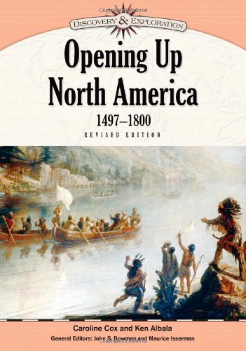 9781604131963: Opening Up North America, 1497-1800 (Discovery and Exploration)